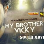 My brother Vicky Hindi Dubbed Full Movie
