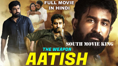 Aatish The Weapon Hindi Dubbed Full Movie